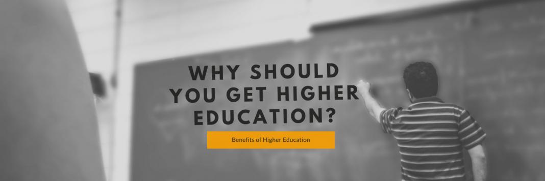 why should u get higher education (1)